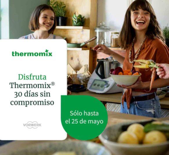 Disfruta 30 días del Thermomix® 6 en tu casa sin compromiso