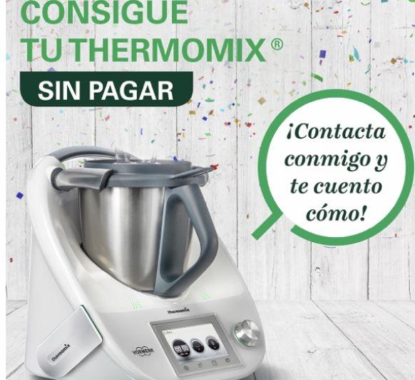 COMO CONSEGUIR UN Thermomix® SIN PAGAR